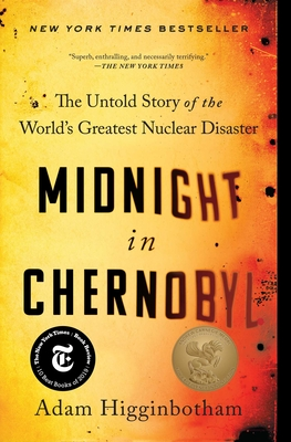 Midnight in Chernobyl Adam Higginbotham, S&S, $19,