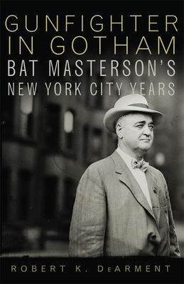 Gunfighter in Gotham: Bat Masterson's New York City Years Cover Image