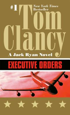 Executive Orders (A Jack Ryan Novel #7) Cover Image