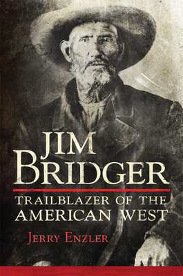 Jim Bridger: Trailblazer of the American West cover