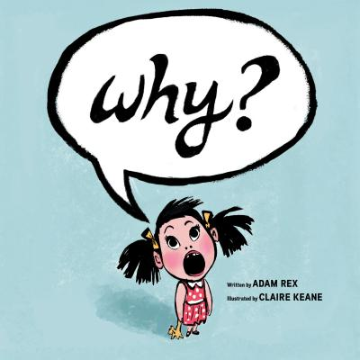 Why?: (Funny Children's Books, Preschool Books, Early Elementary School Stories) Cover Image