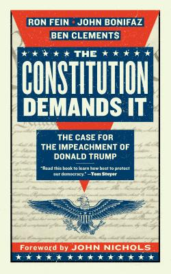 The Constitution Demands It: The Case for the Impeachment of Donald Trump Cover Image
