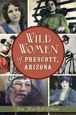 Wild Women of Prescott, Arizona (Wicked) Cover Image