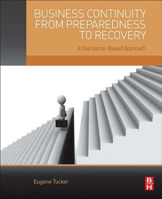 Business Continuity from Preparedness to Recovery: A Standards-Based Approach Cover Image