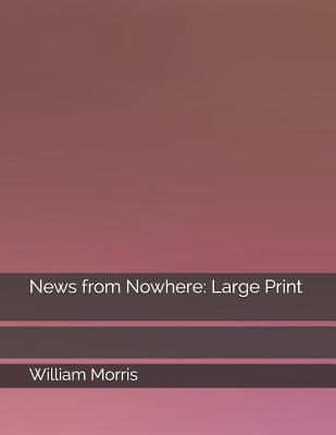 News from Nowhere: Large Print Cover Image