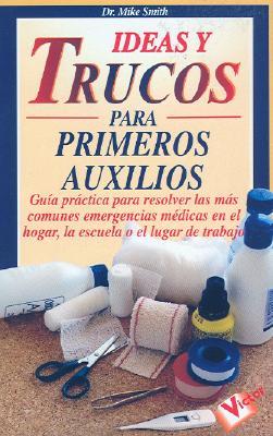 Ideas y Trucos Para Primeros Auxilios Cover Image