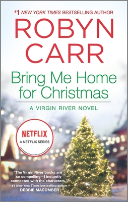 Bring Me Home for Christmas (Virgin River Novel #14) Cover Image