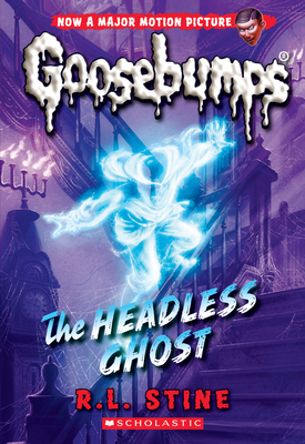 The Headless Ghost (Classic Goosebumps #33) Cover Image
