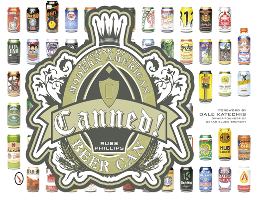 Canned!: Artwork of the Modern American Beer Can Cover Image