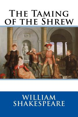an analysis of the induction in the taming of the shrew a play by william shakespeare In many ways, this, too, is what shakespeare is doing the taming of the shrew's  induction leads us into the play proper, as the first definition suggests, but it.