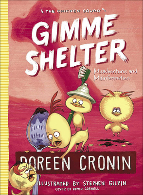 Gimme Shelter: Misadventures and Misinformation (Chicken Squad #5) Cover Image