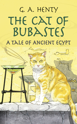 The Cat of Bubastes: A Tale of Ancient Egypt (Dover Children's Classics) Cover Image