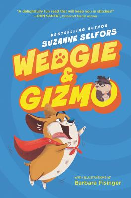 Wedge and Gizmo by Suzanne Selfors