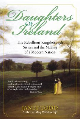 Daughters of Ireland: The Rebellious Kingsborough Sisters and the Making of a Modern Nation Cover Image