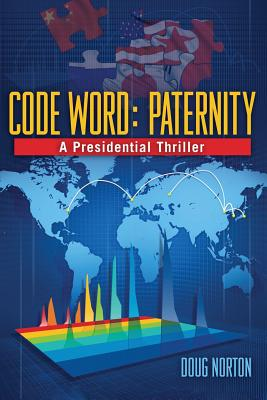 Code Word Paternity: A Presidential Thriller Cover Image