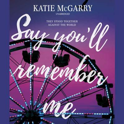 Say You'll Remember Me Lib/E Cover Image