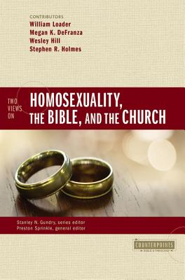 Two Views on Homosexuality, the Bible, and the Church (Counterpoints: Bible and Theology) Cover Image