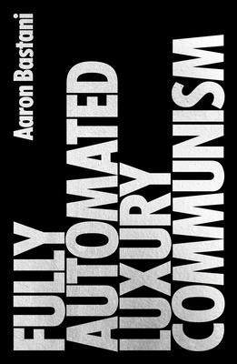 Fully Automated Luxury Communism: A Manifesto Cover Image
