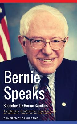 Bernie Speaks - Speeches by Bernie Sanders: A powerful collection of influential speeches from an authentic champion of the people. Cover Image