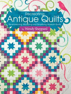 Recreating Antique Quilts Cover
