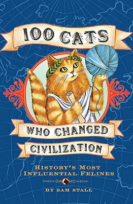 100 Cats Who Changed Civilization Cover