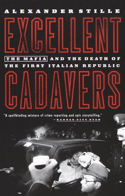 Excellent Cadavers: The Mafia and the Death of the First Italian Republic Cover Image