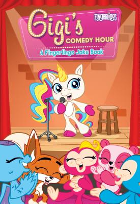 Gigi's Comedy Hour: A Fingerlings Joke Book Cover Image