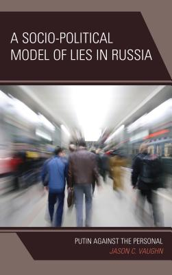A Socio-Political Model of Lies in Russia: Putin Against the Personal Cover Image
