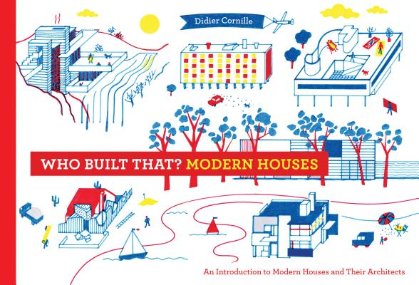 Who Built That? Modern Houses: An Introduction to Modern Houses and Their Architects Cover Image