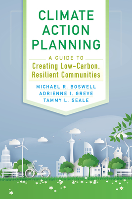 Climate Action Planning: A Guide to Creating Low-Carbon, Resilient Communities Cover Image
