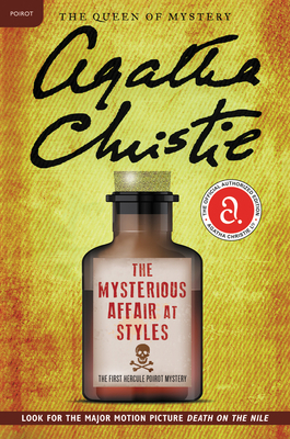 The Mysterious Affair at Styles: The First Hercule Poirot Mystery (Hercule Poirot Mysteries) Cover Image