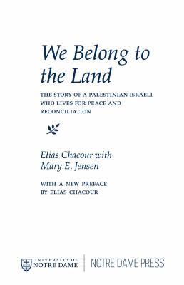 We Belong to the Land: The Story of a Palestinian Israeli Who Lives for Peace & Reconciliation Cover Image