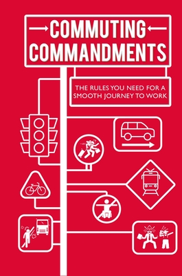 Commuting Commandments: The rules you need for a smooth journey to work Cover Image