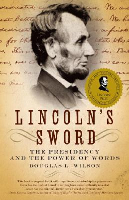 Lincoln's Sword: The Presidency and the Power of Words Cover Image