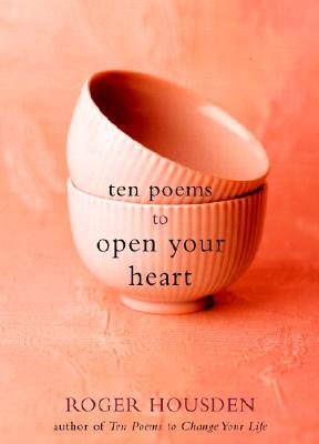 Ten Poems to Open Your Heart Cover Image