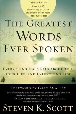 The Greatest Words Ever Spoken: Everything Jesus Said about You, Your Life, and Everything Else (Thinline Ed.) Cover Image