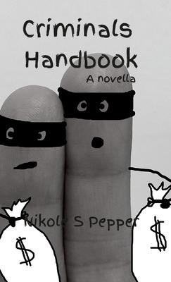 Criminals Handbook: A novella Cover Image