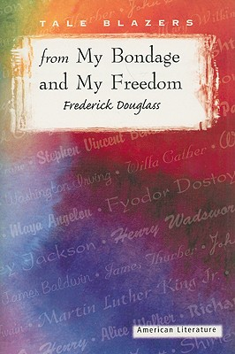 From My Bondage and My Freedom (Tale Blazers: American Literature) Cover Image
