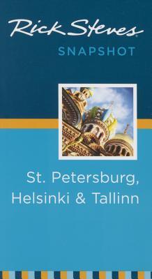 Rick Steves Snapshot St. Petersburg, Helsinki & Tallinn Cover Image
