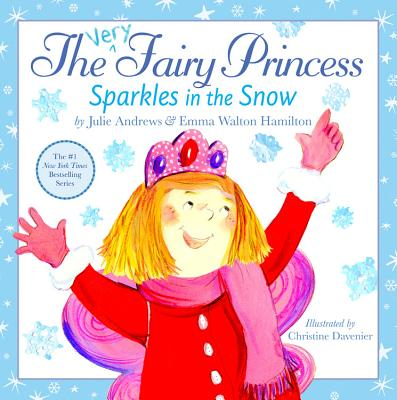 The Very Fairy Princess Sparkles in the Snow Cover