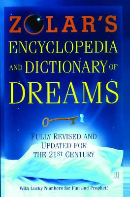 Zolar's Encyclopedia and Dictionary of Dreams: Fully Revised and Updated for the 21st Century Cover Image