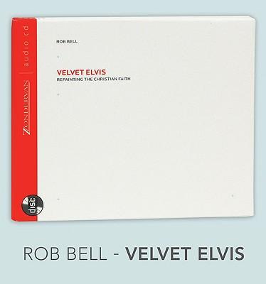 Velvet Elvis: Repainting the Christian Faith Cover Image