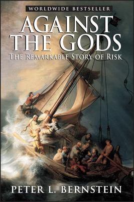 Against the Gods: The Remarkable Story of Risk Cover Image