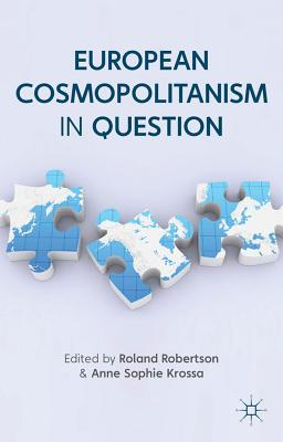 European Cosmopolitanism in Question (Europe in a Global Context) Cover Image