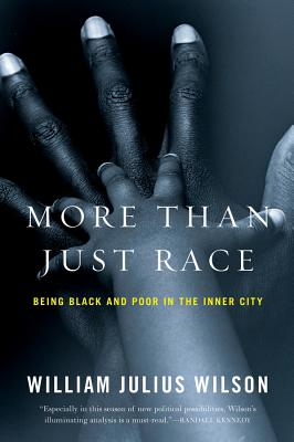 More than Just Race: Being Black and Poor in the Inner City (Issues of Our Time) Cover Image