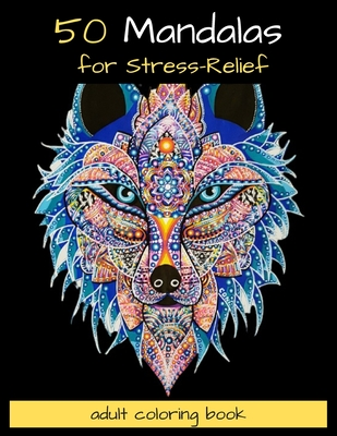 50 Mandalas for Stress-Relief Adult Coloring Book: Mandala coloring book for adults: Meditation, Relaxation & Stress Relief Cover Image