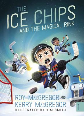 The Ice Chips and the Magical Rink: Ice Chips Series Cover Image