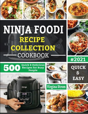 Ninja Foodi Recipe Collection Cookbook: 500 Quick & Delicious Recipes for Busy People Cover Image
