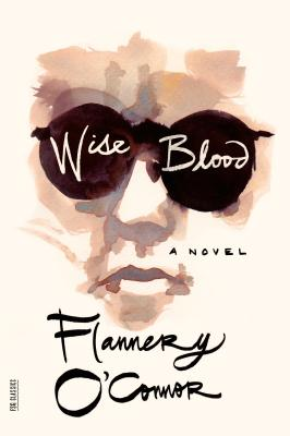 Wise Blood: A Novel (FSG Classics) Cover Image