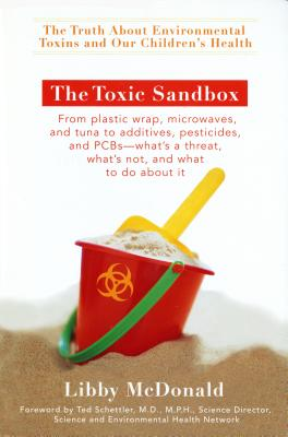 The Toxic Sandbox: The Truth About Environmental Toxins and Our Children's Health Cover Image